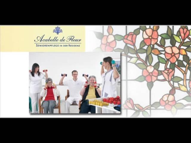 Video 1 Alten- u. Pflegeheim Acabelle de Fleur